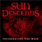 Sun Descends - Incinerating The Meek
