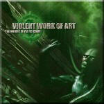 Violent Work Of Art - The Worst Is Yet To Come