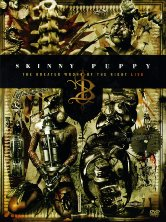 Skinny Puppy - The Greater Wrong Of The Right LIVE (DVD)