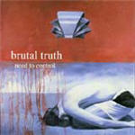 Brutal Truth - Need To Control