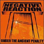 Negative Reaction - Under The Ancient Penalty