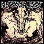 Hawg Jaw - Don't Trust Nobody