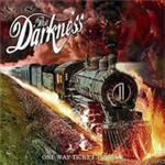 Darkness, The - One Way Ticket To Hell...And Back