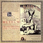 Sleepytime Gorilla Museum - The Grand Opening And Closing