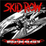 Skid Row - Revolutions Per Minute