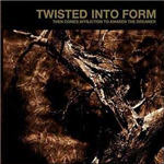 Twisted Into  Form - Then Comes Affliction To Waken The Dreamer