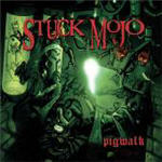 Stuck Mojo - Pigwalk + Violated