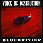 Voice Of Destruction - Bloedrivier