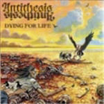 Antithesis - Dying For Life