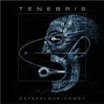 Tenebris - Catafalque-Comet
