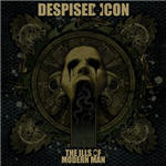 Despised Icon - The Ills Of Modern Man
