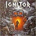 Ignitor - Road Of Bones
