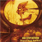 One Step Beyond - Beyond Good And Evil