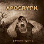 Apocryph - Drenched In Grace