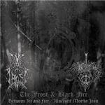 Black Fire - Between Ice And Fire / Illucescit Mortis Jusu