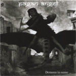 Pagan Angel - Demons To Some...