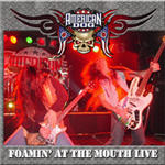 American Dog - Foamin� At The Mouth Live