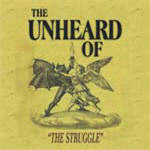 Unheard Of, The - The Struggle