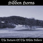 Hidden Horns - The Return Of The White Riders