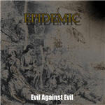 Epidemic - Evil Against Evil