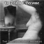 In Death I Become - The Splendour Of Emptiness