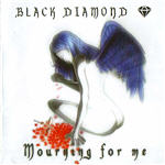 Black Diamond - Mourning For Me
