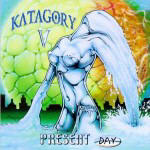 Katagory V - Present Day