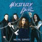 Mystery Blue - Metal Slaves