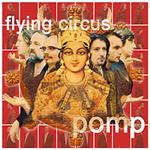 Flying Circus - Pomp