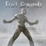 Frail Grounds – The Fields of Trauma