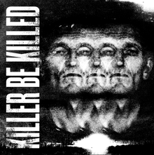 220px-Killer_Be_Killed_-_Self_Title_Cover