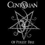 Centurian – Of Purest Fire