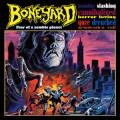 Boneyard – Fear of a Zombie Planet