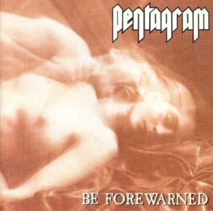 Pentagram - Be Forewarned