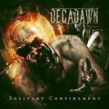 Decadawn – Solitary Confinement