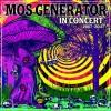 Mos Generator – In Concert 2007 – 2014