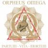Orpheus Omega – Partum, Vita, Mortem