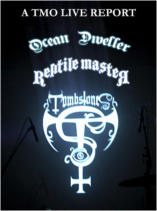 Ocean Dweller, Reptile Master & Tombstones